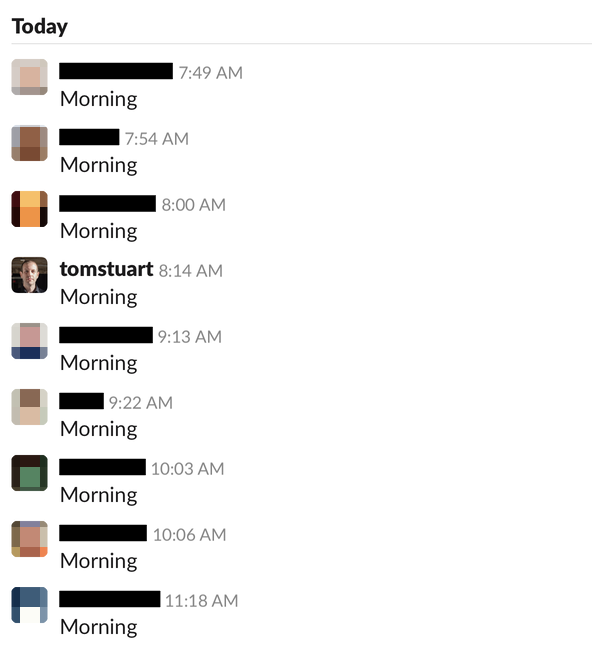 "Lots of people saying ""Morning"" on Slack"
